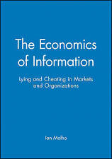 The Economics of Information: Lying and Cheating in Markets and Organizations b