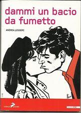 Andrea Leggeri - DAMMI UN BACIO DA FUMETTO (Coniglio, 2007) DYLAN DOG - libro