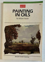 Painting in Oils by William Palluth; Oil Painting Demonstrations Instructions