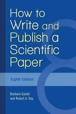 How to Write and Publish a Scientific Paper (Paperback or Softback)