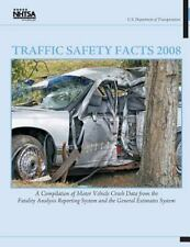 Traffic Safety Facts 2008: a Compilation of Motor Vehicle Crash Data from the...