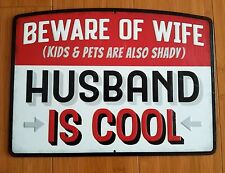 METAL  BEWARE WIFE HUSBAND COOL DECOR plaque display black white red word pets