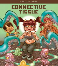 CONNECTIVE TISSUE by Bob Fingerman (2009)