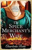 NEW The Spice Merchant's Wife by Charlotte Betts