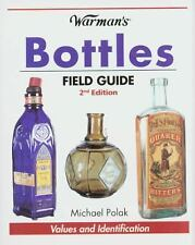 Warman's Bottles Field Guide : Values and Identification by Michael Polak (2007)