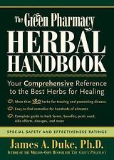 The Green Pharmacy Herbal Handbook: Your Comprehensive Reference to the Best Her