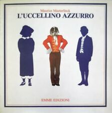 MAURICE MAETERLINCK L'UCCELLINO AZZURRO EMME EDIZIONI 1979