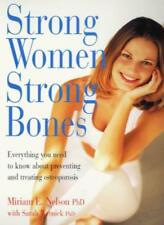 Strong Women, Strong Bones: Everything You Need to Know About Preventing and T,