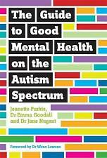 The Guide to Good Mental Health on the Autism Spectrum; Paperback Book