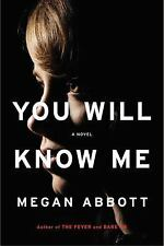 You Will Know Me  (ExLib) by Megan Abbott