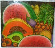 ALIX ROY Fruit Painting HAITI Still Life Watermelon Pineapple Papaya Guacamole