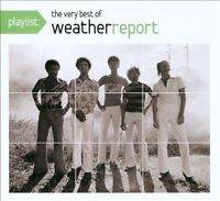 WEATHER REPORT Playlist: The Very Best Of CD BRAND NEW Enhanced Eco-Cover
