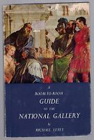 Michael Levey - A ROOM TO ROOM. GUIDE TO THE NATIONAL GALLERY