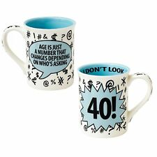 Our Name is Mud A27097 I Dont Look 40 Birthday Mug