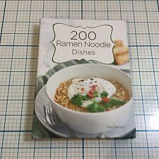 200 Ramen Noodle Dishes by Toni Patrick (2012, Hardcover) - NEW