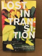 Lost in Transition : The Dark Side of Emerging Adulthood Hardcover W DJ Oxford