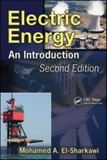 Electric Energy: An Introduction, Second Edition Power Electronics and Applicat