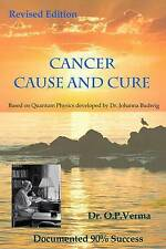 NEW cancer - cause and cure by Dr. O.P. Verma