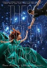 Starbound: These Broken Stars by Meagan Spooner and Amie Kaufman (2013, Hardcov…