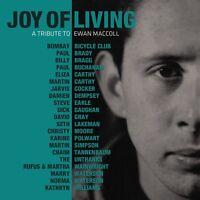 VARIOUS/EWAN MACCOLL - JOY OF LIVING:A TRIBUTE TO EWAN MACCOLL  CD NEW