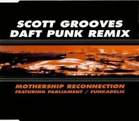 Scott Grooves Mothership reconnection-Daft Punk Remix (1998, feat. P.. [Maxi-CD]
