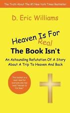Heaven Is For Real: The Book Isn't: An Astounding Refutation Of A Stor-ExLibrary