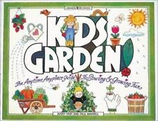 Kids Garden!: The Anytime, Anyplace Guide to Sowing & Growing Fun (Williamson K