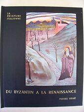 DU BYZANTIN A LA RENAISSANCE.Histoire de la Peinture Italienne. par FRANCASTEL