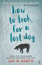 How to Look for a Lost Dog, Good Condition Book, Ann M. Martin, ISBN 97814749064