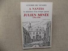 Guerre de Vendée A Nantes le Ministère d'un Evèque Jureur JULIEN MINEE 1791-1794
