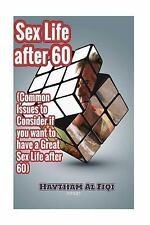Sex Life After 60 : ( Common Issues to Consider If You Want to Have a Great S...