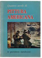 QUATTRO SECOLI DI PITTURA AMERICANA IN QUARANTUNO RIPRODUZIONI APOLLON 1955-O240