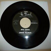 CHICAGO R&B 45 RPM RECORD - CHUCK TILLMAN - FORMAL 1051