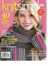 KNIT SIMPLE, FALL, 2013  ( YARN + LIFE + FUN )  40 COZY CASUAL KNITS FOR ALL )