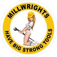 "3 - 2"" Millwrights Have Big Strong Tools Hard Hat Helmet Sticker H761"