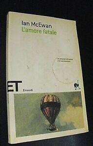 Ian McEwan L'AMORE FATALE / Einaudi 2009