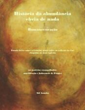 Ciclos Da Criacao. e Da InCriacao: Historia Da Abundancia Cheia de Nada :...
