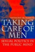 Taking Care of Men: Sexual Politics in the Public Mind-ExLibrary