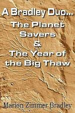 A Bradley Duo the Planet Savers and the Year of the Big Thaw by Marion Zimmer...