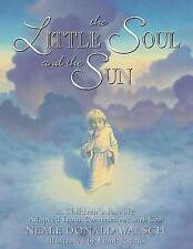 Little Soul and the Sun: A Childrens Parable by Neale Donald Walsch (Hardback, 1