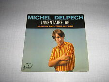 MICHEL DELPECH 45 TOURS FRANCE INVENTAIRE 66