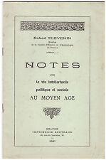 THEVENIN NOTES SUR LA VIE INTELLECTUELLE POLITIQUE ET SOCIALE AU MOYEN AGE 1941