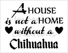 """""""CHIHUAHUA HOME"""" House Dog Breed Quote 8.5"""" x 11"""" Stencil Plastic Sheet NEW S280"""