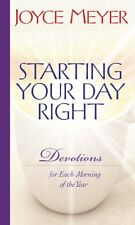 Starting Your Day Right: Devotions for Each Morning of the Year by Joyce Meyer