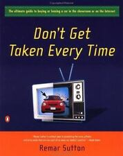 DON'T GET TAKEN EVERY TIME BY REMAR SUTTON