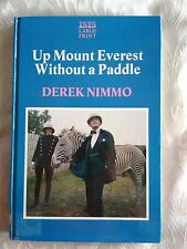 LARGE PRINT Derek Nimmo  Up Mount Everest Without A Paddle Good Cond. Ex Library