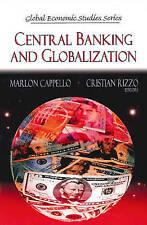Central Banking and Globalization. Editors, Marlon Cappello and Cristian Rizzo