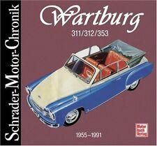 Wartburg 311 312 353 von 1955-1991 Schrader Motor Chronik Modelle Typen Buch