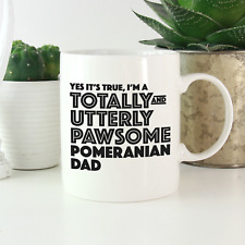 More details for pomeranian dad mug: funny gift for all pomeranian dog owners & lovers gifts!