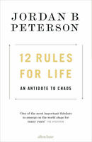 12 Rules for Life, An Antidote to Chaos by Jordan B. Peterson  | E-Edition